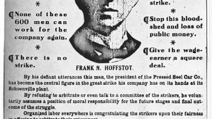 On July 18, 1909, The Pittsburgh Press published this image of Frank Norton Hoffstot, president of the Pressed Steel Car Co. in McKees Rocks, urging him to meet and negotiate with the 6,000 strikers who walked off the job on July 14.